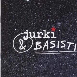 """JURKI & BASISTI – """"Jurki & Basisti"""""""