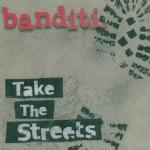 BANDITI..Take The Streets...CDCover