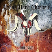 "CROW BLACK CHICKEN – ""Rumble Shake"""