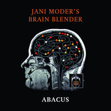 "JANI MODER'S BRAIN BLENDER – ""Abacus"""