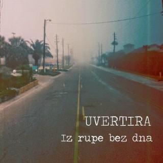 "UVERTIRA – ""Iz rupe bez dna"""
