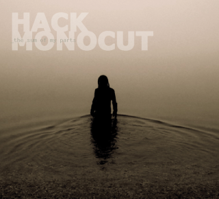 "HACKMONOCUT – ""The Sum Of My Parts"""