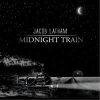 JACOB LATHAM..Midnight Train..CDCover