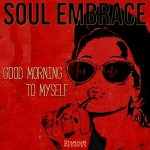 SOUL EMBRACE..Good Morning ToMyself..CDCover