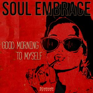 SOUL EMBRACE – Good Morning To Myself