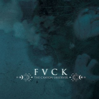"THE CANYON OBSERVER – ""FVCK"""