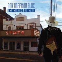 "DON HOFFMAN BLUZ – ""Unfinished Business"""