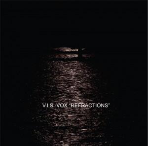 V.I.S. VOX..Refractions..Cover