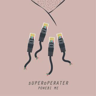 """SUPEROPERATER – """"Powebi me"""""""