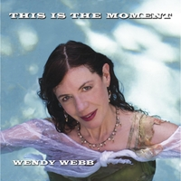 "WENDY WEBB – ""This Is The Moment"""
