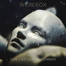 """WEREFOX – """"Das Lied Der Maschinen"""""""