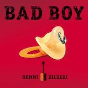 "BENNI BILGERI – ""Bad Boy"""