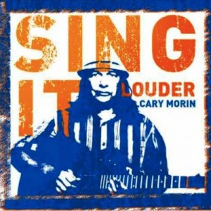 CARY MORIN..Sing It Louder..CDCover
