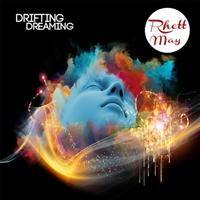 RHETT MAY..Drifting Dreamer