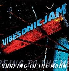 "VIBESONIC JAM – ""Surfing To The Moon"""