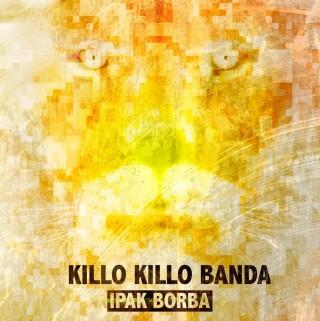 """KILLO KILLO BANDA – """"Ipak borba"""""""