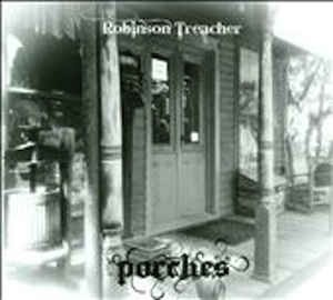 ROBINSON TREACHER..Porches..CDCover
