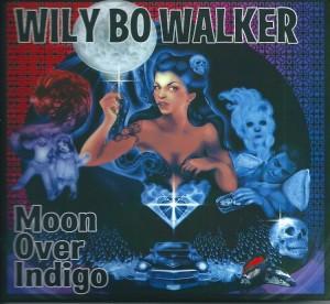 WILY BO WALKER..Moon Over Indigo..CDCover