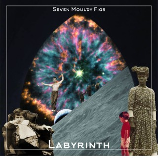 "SEVEN MOULDY FIGS – ""Labyrinth"""
