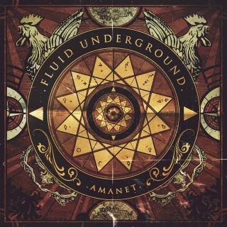 """FLUID UNDERGROUND – """"Amanet"""""""