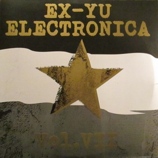 "RAZNI IZVOĐAČI – "" Ex – Yu Electronica Vol.Vll"""