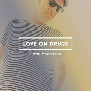 LOVE ON DRUGS..CDCover