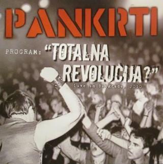 """PANKRTI – """"Totalna revolucija? Live In Belgrade 2010."""""""