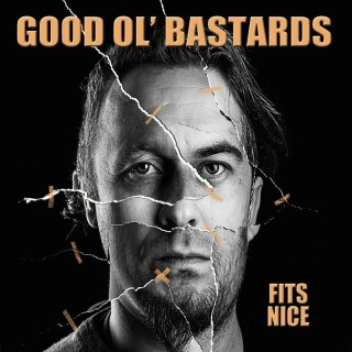"GOOD OL' BASTARDS – ""Fits Nice"""