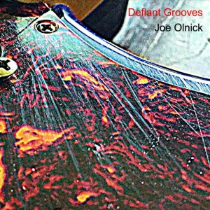 JOE OLNICK..Defiant Grooves..actualCDCover