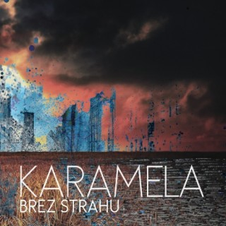 "KARAMELA – ""Brez strahu"""