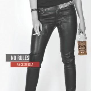"NO RULES – ""Na cesti bola"""