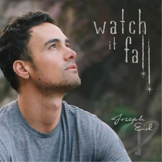 "JOSEPH EID – ""Watch It Fall"""
