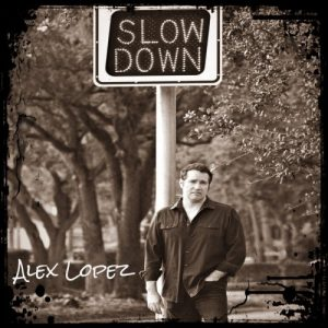 "ALEX LOPEZ – ""Slowdown"""