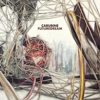 """CARUBINE -""""Futuredream"""""""