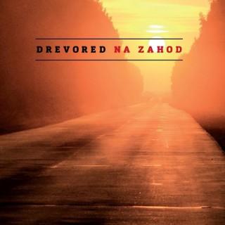 "DREVORED – ""Na zahod"""