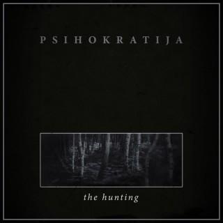 """PSIHOKRATIJA – """"The Hunting"""""""