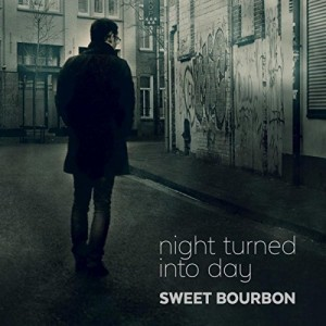 SWEET BOURBON..Night Turned Into Day..CDCover
