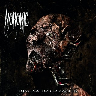 "MORONIC – ""Recipes For Disaster"""