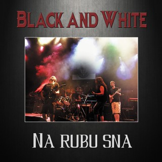 "BLACK AND WHITE – "" Na rubu sna"""