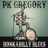 PK GREGORY..Honkabilly Blues