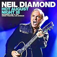 NEIL DIAMOND..Hot August Night lll..CDCover