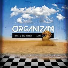 """ORGANIZAM – Intergalaktički cirkus"""""""