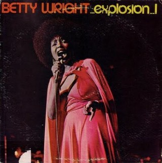 "BETTY WRIGHT – ""Explosion!"""