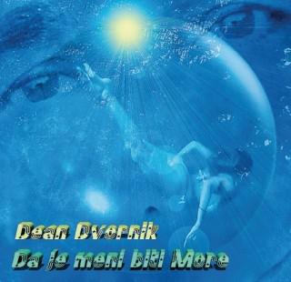 """DEAN DVORNIK – """"Da je meni biti more"""""""