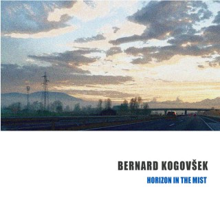 """Horizon In The Mist""..novi album BERNARDA KOGOVŠEKA!"