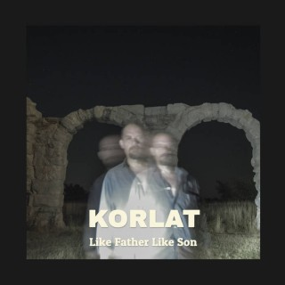 "KORLAT – ""Like Father Like Son"""