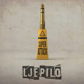 """LJEPILO – """"Superattack"""""""