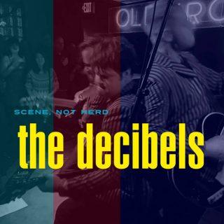 """THE DECIBELS – """"Scene, Not Herd"""""""