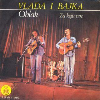 """VLADA I BAJKA – """"Oblak""""/ """"Za koju noć"""""""
