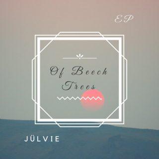 "JULVIE – ""Of Beech Trees"""
